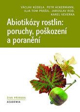 Abiotikózy rostlin: poruchy, poškození a poranění