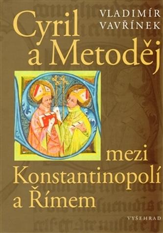 Cyril a Metoděj mezi Konstantinopolí a Římem