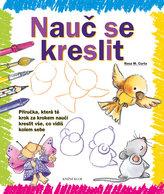 Nauč se kreslit 1 - Příručka, která tě krok za krokem naučí kreslit vše, co vidíš kolem sebe