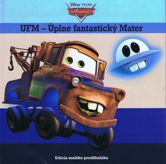 Autá UFM - Úplne fantastický Mater