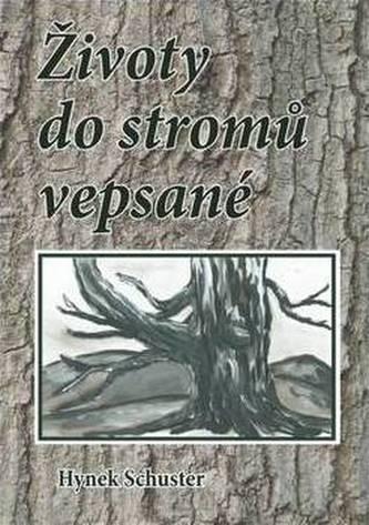 Životy do stromů vepsané