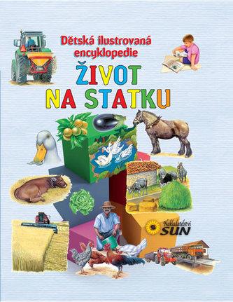 Dětská ilustrovaná encyklopedie Život na statku