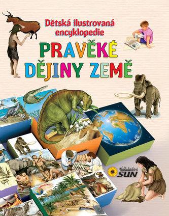 Pravěké dějiny Země Dětská ilustrovaná encyklopedie