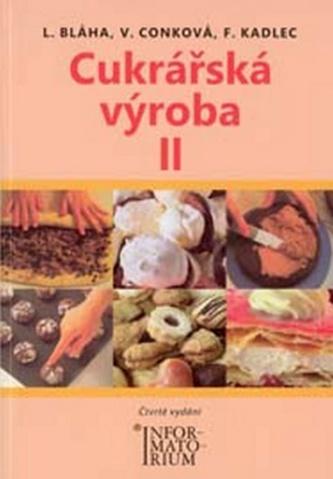 Cukrářská výroba II - Ludvík Bláha