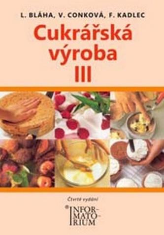 Cukrářská výroba III - Ludvík Bláha