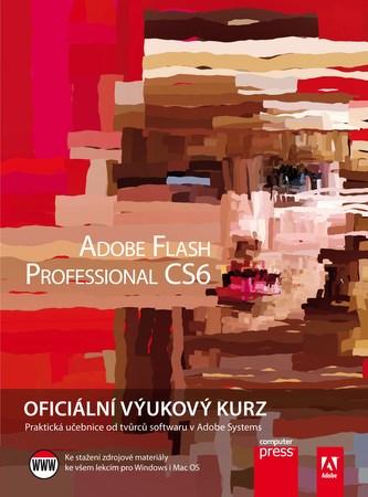 Adobe Flash CS6: Oficiální výukový kurz - Adobe Creative Team