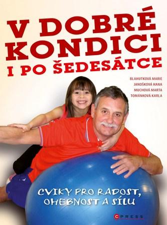V dobré kondici i po šedesátce - Marie Blahutková, Karla Tománková, Marta Muchová, Hana Janošková