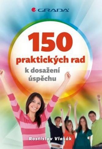 150 praktických rad k dosažení úspěchu
