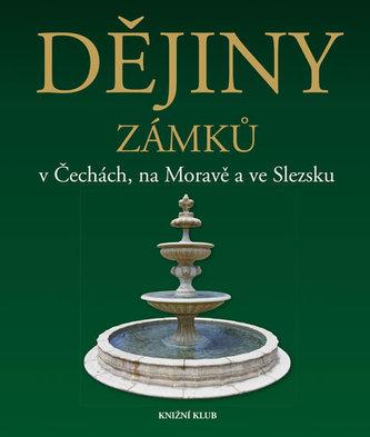 Dějiny zámků v Čechách, na Moravě a ve..
