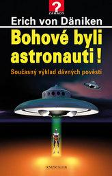 Bohové byli astronauti!