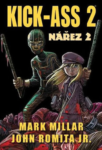 Kick-Ass 2 Nářez 2 - Mark Millar
