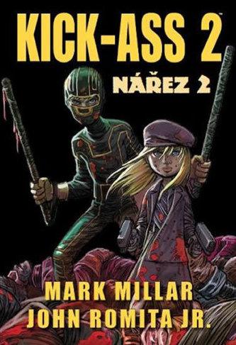 Kick-Ass 2 Nářez 2 - Mark Millar