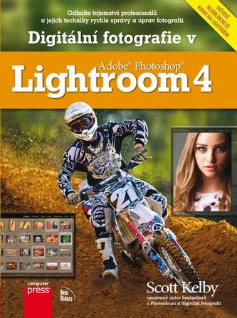 Digitální fotografie v Adobe Photoshop Lightroom 4 - Kelby Scott
