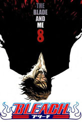 Bleach 8 The Blade and Me