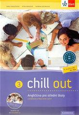 Chill out 3 Angličtina pro SOŠ a SOU