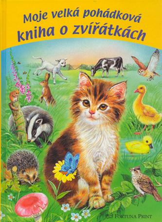 Moje velká pohádková kniha o zvířátkách