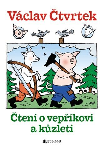 Čtení o vepříkovi a kůzleti - Václav Čtvrtek