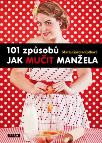 101 způsobů jak mučit manžela