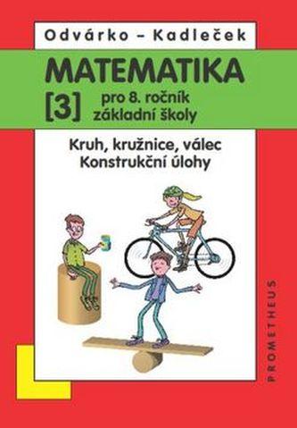 Matematika pro 8 ročník ZŠ,3.díl - Jiří Kadleček
