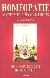 Homeopatie Alchymie a šamanismus