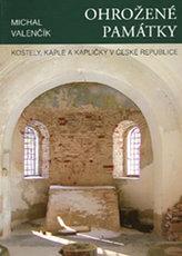 Ohrožené památky - Kostely, kaple a kapličky
