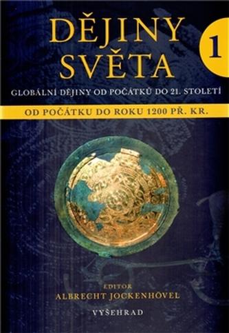 Dějiny světa 1 - Od počátku do roku 1200 př. Kr. - Jockenhövel Albrecht