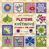 Pleteme květinové čtverce a jiné tvary - 75 vzorů (přehozy, přikrývky, módní doplňky)