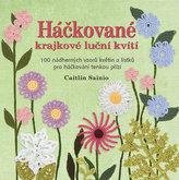 Háčkované krajkové luční kvítí - 100 nádherných vzorů květin a lístků pro háčkování tenkou přízí