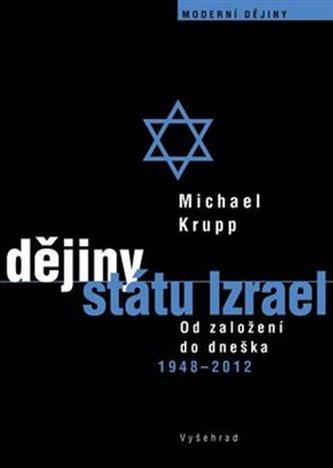 Dějiny státu Izrael - Od založení do dneška 1948-2012