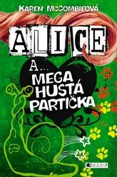 Alice a... Mega hustá partička