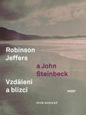 Robinson Jeffers a John Steinbeck: vzdálení a blízcí