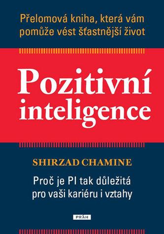 Pozitivní inteligence - Přelomová kniha, která vám pomůže vést šťastnější život