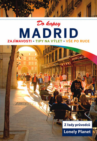 Madrid do kapsy - Lonely Planet - Kolektiv Autorů