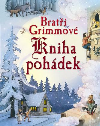 Bratři Grimmové – Kniha pohádek