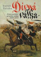 Divná válka - Francouzsko-pruská válka 1870–1871