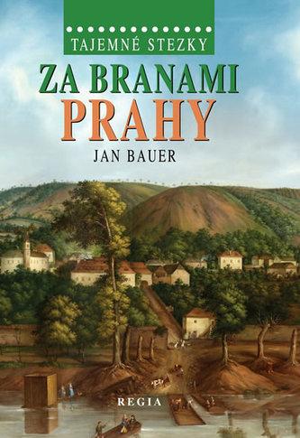 Tajemné stezky – Za branami Prahy