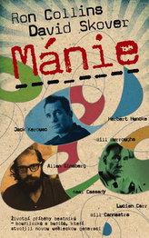 Mánie - Životní příběhy beatniků-bouřliváků a buričů, kteří stvořili novou uměleckou generaci