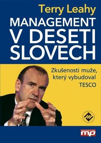 Management v deseti slovech - Zkušenosti muže, který vybudoval Tesco