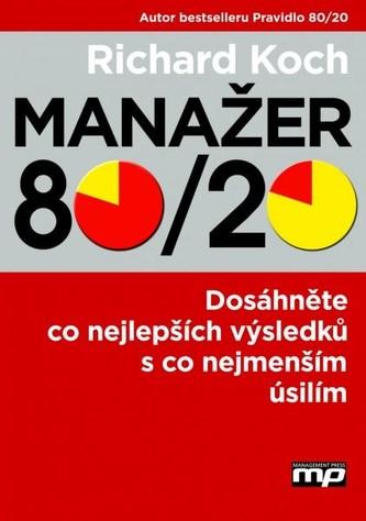 Manažer 80/20 - Dosáhněte co nejlepších výsledků s co nejmenším úsilím