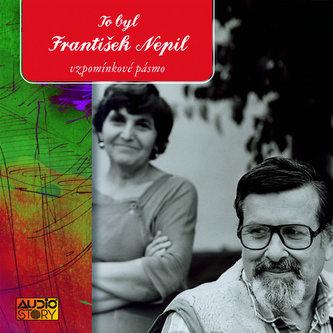 To byl František Nepil - CD