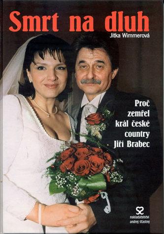Smrt na dluh - Proč zemřel král české country Jiří Brabec