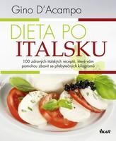 Dieta po italsku - 100 zdravých italských receptů, které vám pomohou zbavit se přebytečných kilogramů