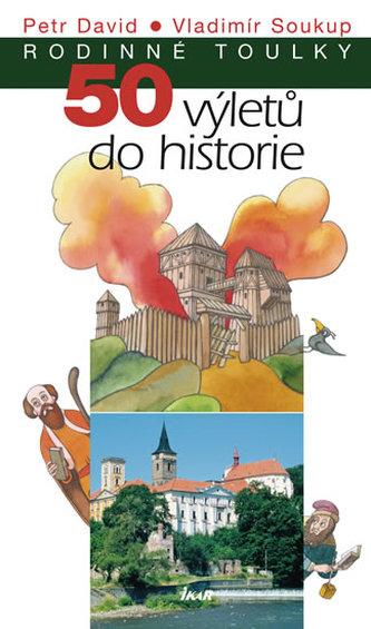 50 výletů do historie  - edice Rodinné toulky