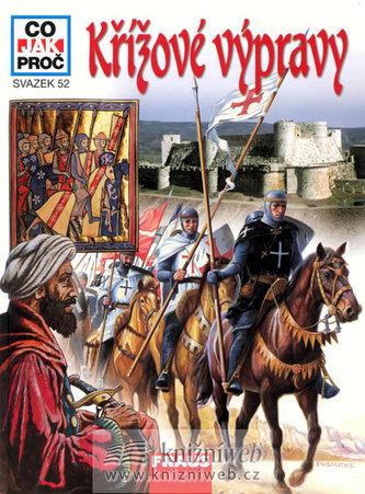 Křížové výpravy - Co, jak, proč? - svazek 52