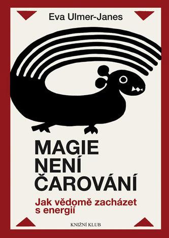 Magie není čarování. Jak vědomě zacházet s energií