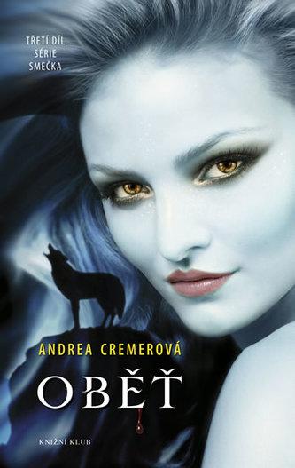 Smečka 3: Oběť - Cremerová Andrea R.