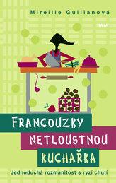 Francouzky netloustnou: kuchařka - Jednoduchá rozmanitost s ryzí chutí