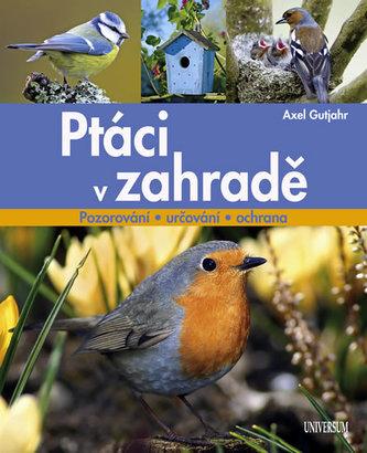 Ptáci v zahradě - Axel Gutjahr