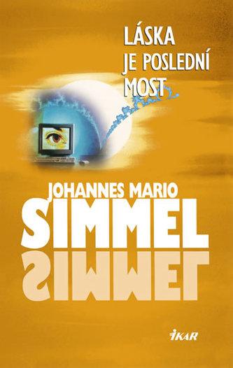 Láska je poslední most - Johannes Mario Simmel