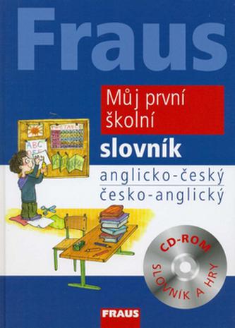 Fraus Můj první školní slovník anglicko-český česko-anglický - Kolektiv autorů